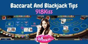 Baccarat And Blackjack Tips For 918Kiss