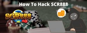 How To Hack SCR888