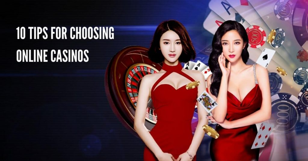 10 Tips For Choosing Online Casinos