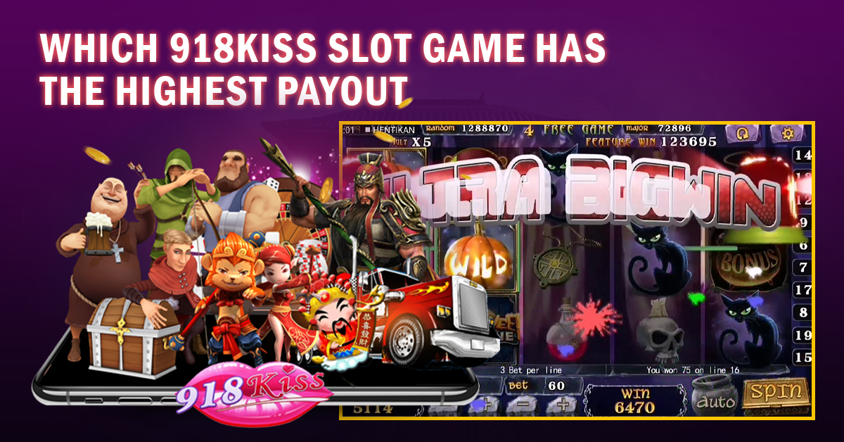highest payout 918kiss slots game
