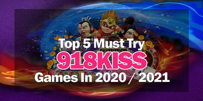 top 5 must try 918kiss games